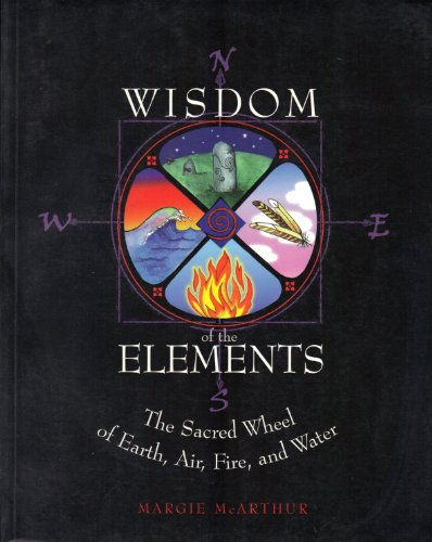 9780895949363: The Wisdom of the Elements: The Sacred Wheel of Earth, Air, Fire and Water