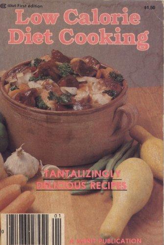 Low Calorie Diet Cooking: A Merit Publication