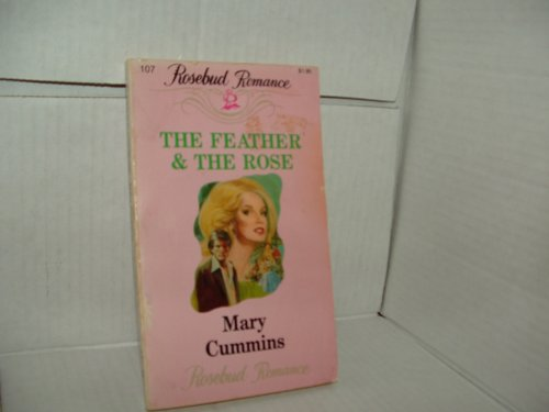 9780895963178: THE FEATHER & THE ROSE (ROSEBUD ROMANCE #107)