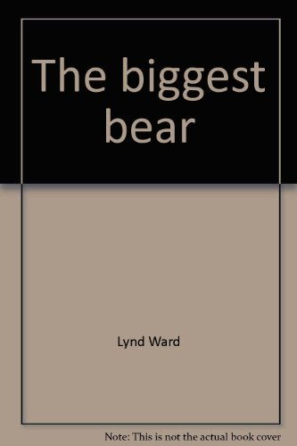The biggest bear (Reading beyond the Basal): Ward, Lynd