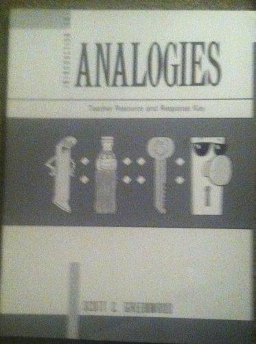 Introduction to Analogies, Teacher Resource and Response: Scott C. Greenwood