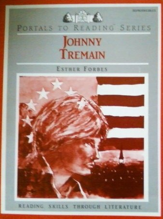 Johnny Tremain: Reproducible activity book (Portals to reading : reading skills through literature)...