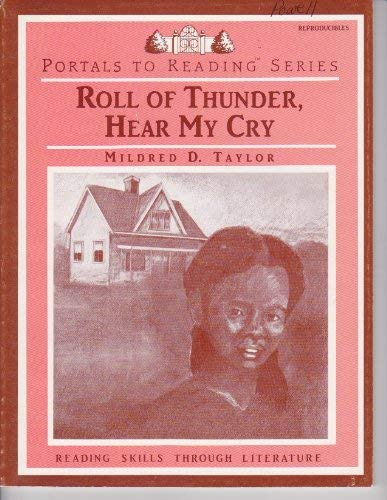 "Roll of Thunder, Hear My Cry""-Portals To Reading Series: Mildred D. Taylor"