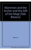 9780895986665: Mammon and the Archer and the Gift of the Magi (Tale Blazers)