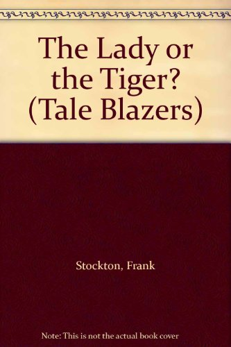 9780895986672: The Lady or the Tiger? (Tale Blazers)