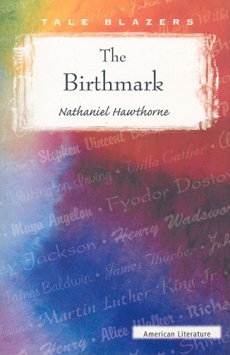 9780895986856: The Birthmark (Tale Blazers: American Literature)