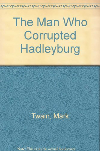 9780895987310: The Man Who Corrupted Hadleyburg