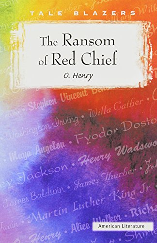 the ransom of red chief book report O henry the ransom of red chief plot overview and analysis written by an  experienced literary critic full study guide for this title currently under.