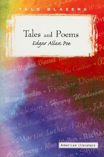 Tales and Poems of Edgar Allan Poe (Tale Blazers: American Literature) (9780895989604) by Poe, Edgar Allan