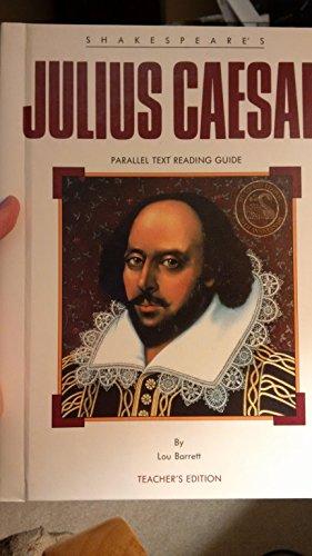 Shakespeare's Julius Caesar: Parallel text reading guide: Barrett, Lou