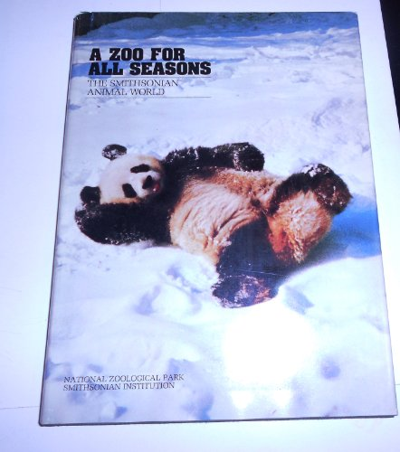 9780895990037: A Zoo For All Seasons: The Smithsonian Animal World