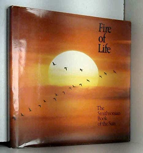9780895990068: Fire of Life: The Smithsonian Book of the Sun