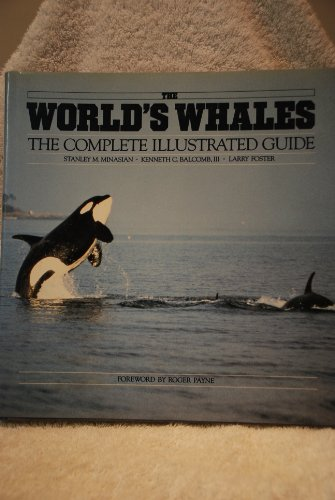 9780895990143: The World's Whales: The Complete Illustrated Guide