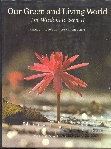 Our green and living world: The wisdom: Ayensu, Heywood, Lucas,