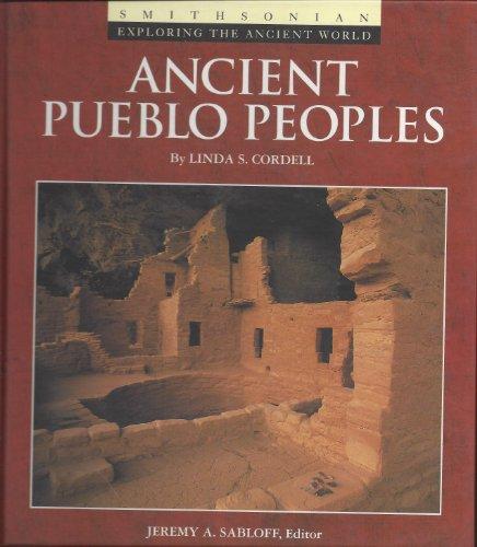 ANCIENT PUEBLO PEOPLES (Exploring the Ancient World): Linda S. Cordell