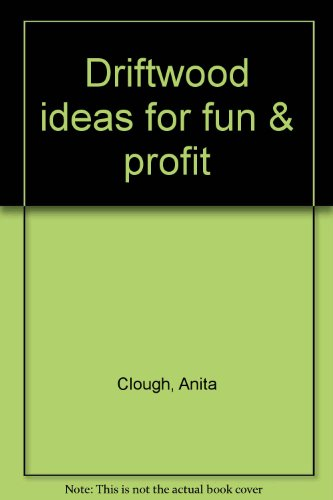 9780896020153: Driftwood ideas for fun & profit