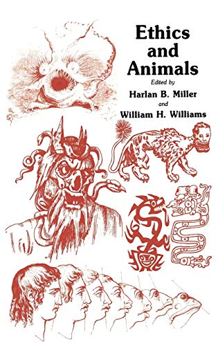 Ethics and Animals (Contemporary Issues in Biomedicine, Ethics, and Society): Harlan B. Miller