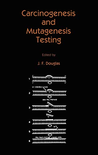 Carcinogenesis and Mutagenesis Testing (Contemporary Biomedicine)