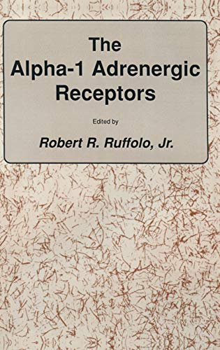 The alpha-1 Adrenergic Receptors The Receptors: Jr. Ruffolo