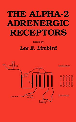 The Alpha-2 Adrenergic Receptors: Lee E. Limbird