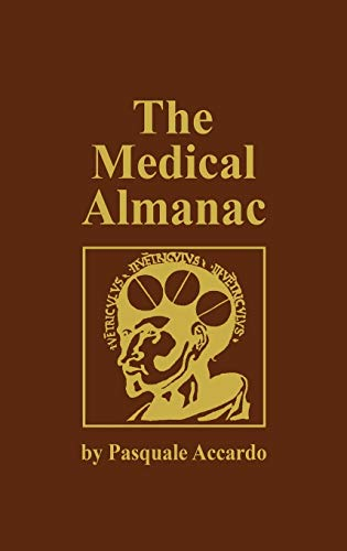 9780896031814: The Medical Almanac: A Calendar of Dates of Significance to the Profession of Medicine, Including Fascinating Illustrations, Medical Milestones, Dates and Assorted Medical Curiosities and Trivia