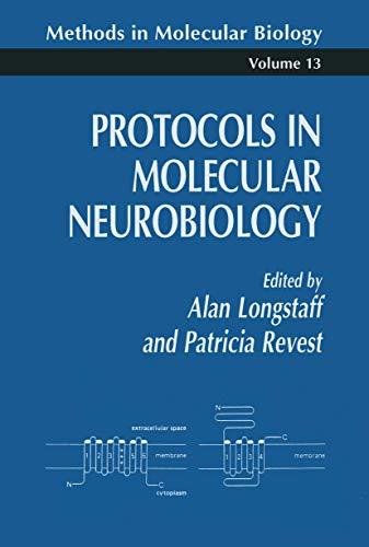 Protocols in Molecular Neurobiology (Methods in Molecular: Longstaff, Alan, Revest,
