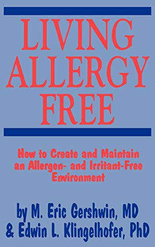 9780896032255: Living Allergy Free: How to Create and Maintain an Allergen- and Irritant-Free Environment