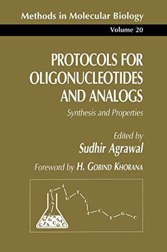 9780896032477: Protocols for Oligonucleotides and Analogs: Synthesis and Properties (Methods in Molecular Biology)