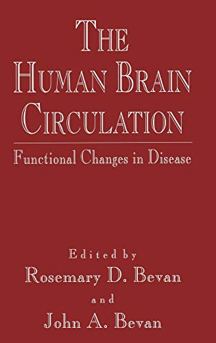 9780896032712: The Human Brain Circulation: Functional Changes in Disease (Vascular Biomedicine)