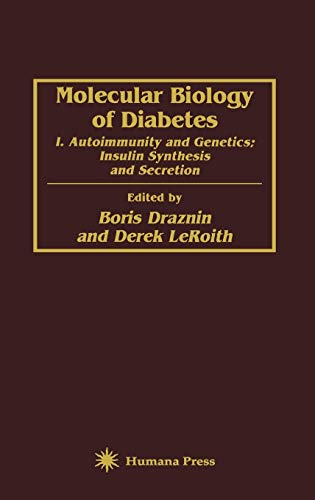9780896032866: Molecular Biology of Diabetes: I. Autoimmunity and Genetics; Insulin Synthesis and Secretion
