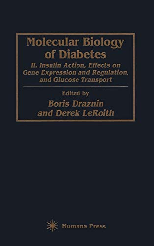Molecular Biology of Diabetes, Part II: Insulin: Boris Draznin M.D.,