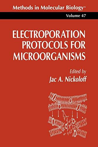 9780896033108: Electroporation Protocols for Microorganisms (Methods in Molecular Biology)