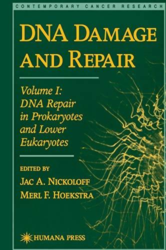 DNA Damage and Repair: Volume I: DNA Repair in Prokaryotes and Lower Eukaryotes (Hardback)