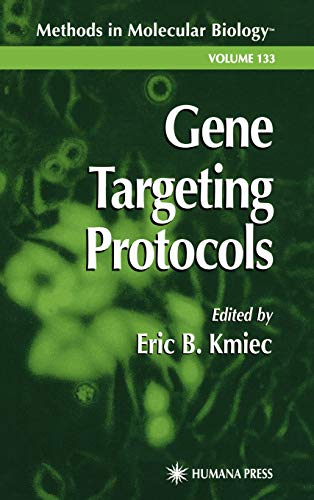 Gene Targeting Protocols (Methods in Molecular Biology): Eric B. Kmiec