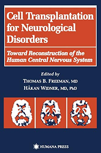 Cell Transplantation for Neurological Disorders: Toward Reconstruction: Freeman, Thomas B.