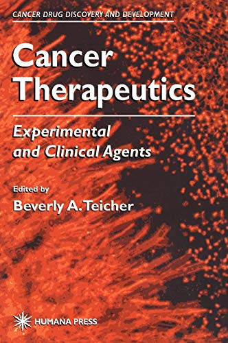 Cancer Therapeutics: Experimental and Clinical Agents: Beverly A. Teicher