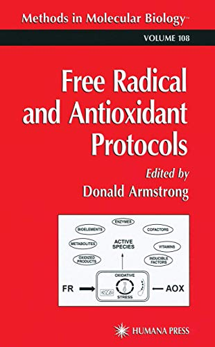 Free Radical And Antioxidant Protocols (Methods In Molecular Biology) (Methods In Molecular Biology...