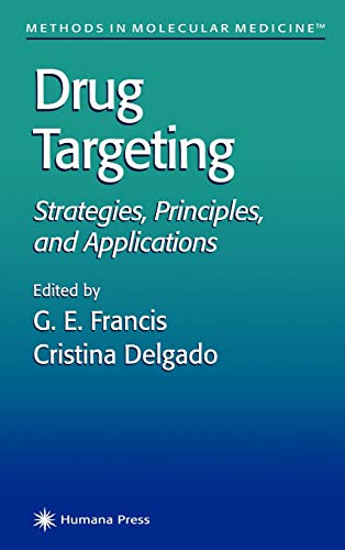 Drug Targeting: Strategies, Principles, and Applications (Methods in Molecular Medicine, Volume 25)...