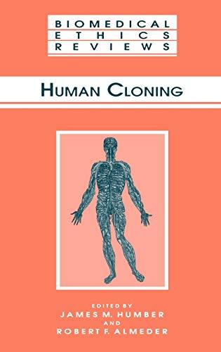 9780896035652: Human Cloning (Biomedical Ethics Reviews)
