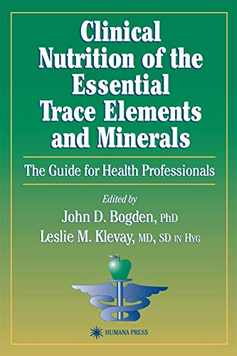 9780896035980: Clinical Nutrition of the Essential Trace Elements and Minerals: The Guide for Health Professionals (Nutrition and Health)
