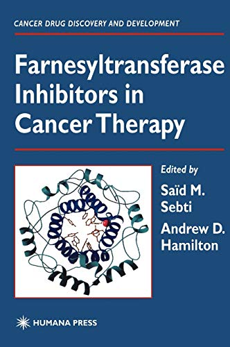 9780896036291: Farnesyltransferase Inhibitors in Cancer Therapy (Cancer Drug Discovery and Development)