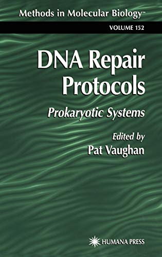 DNA Repair Protocols: Prokaryotic Systems (Methods in Molecular Biology) [Hardcover]