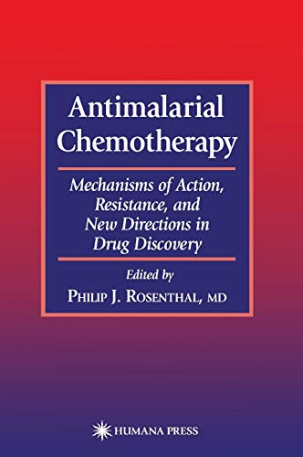 9780896036703: Antimalarial Chemotherapy: Mechanisms of Action, Resistance, and New Directions in Drug Discovery (Infectious Disease)