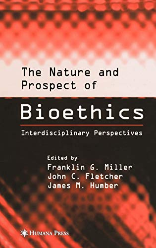 The Nature And Prospect Of Bioethics; Interdisciplinary Perspectives
