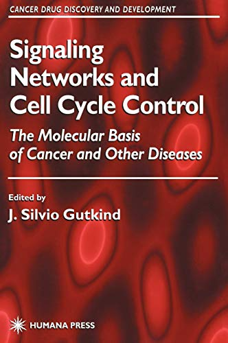 Signaling Networks and Cell Cycle Control: The Molecular Basis of Cancer and Other Diseases (Cancer...