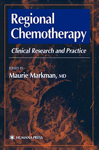 Regional Chemotherapy: Clinical Research and Practice, by Markman: Markman, Maurie