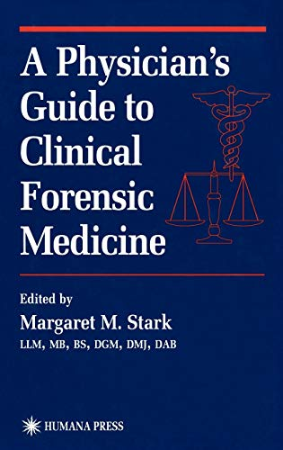 9780896037427: A Physician's Guide to Clinical Forensic Medicine (Forensic Science and Medicine)