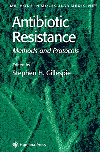 9780896037779: Antibiotic Resistance Methods and Protocols (Methods in Molecular Biology)