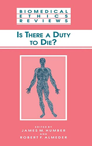 9780896037830: Is There a Duty to die? (Biomedical Ethics Reviews)