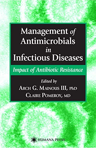 Management of Antimicrobials in Infectious Diseases: Impact of Antibiotic Resistance
